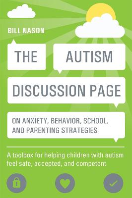The Autism Discussion Page on anxiety, behavior, school, and parenting strategies by Bill Nason