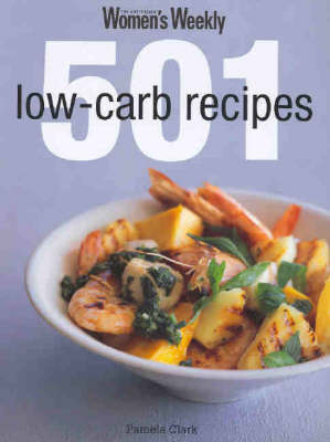 501 Low Carb Recipes by Pamela Clark