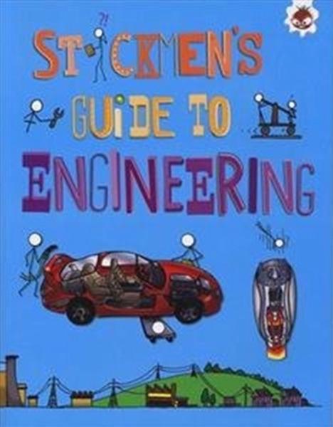 Stickmen's Guide to Engineering: Stickmen's Guide to Stem by John Farndon