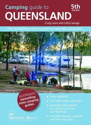 Camping Guide to Queensland: The Bestselling Colour Guide to Over 660 Campsites by Craig Lewis and Cathy Savage