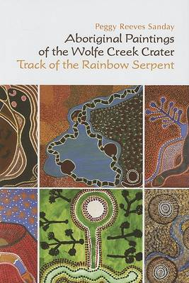 Aboriginal Paintings of the Wolfe Creek Crater by Peggy Reeves Sanday