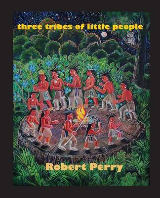 Three Tribes of Little People by Robert Perry
