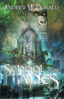 School For Apes by Andrew McDonald