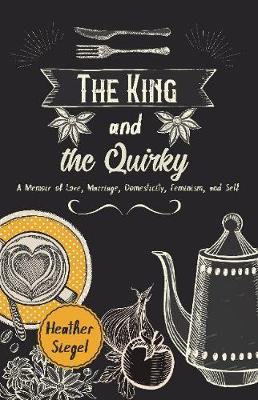 King and the Quirky by Heather Siegel