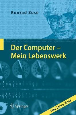Der Computer - Mein Lebenswerk by Konrad Zuse