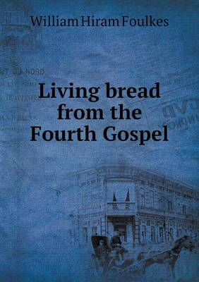 Living Bread from the Fourth Gospel by Hiram
