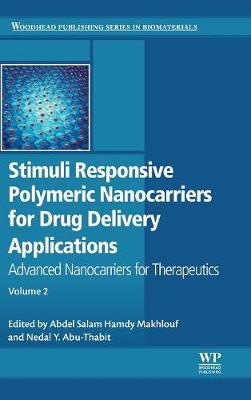 Stimuli Responsive Polymeric Nanocarriers for Drug Delivery Applications: Volume 2: Advanced Nanocarriers for Therapeutics by Abdel Salam Hamdy Makhlouf