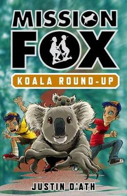 Koala Round-Up: Mission Fox Book 8 by Justin D'Ath