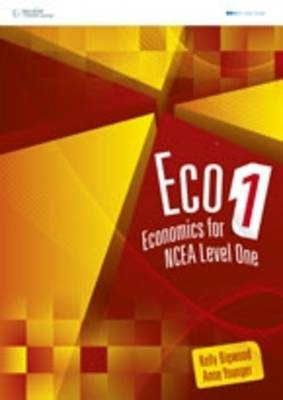 ECO 1 Year 11 NCEA Level 1 by Anne Younger