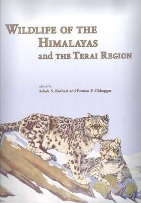 Wildlife of the Himalayas and the Terai Region by Chhapgar