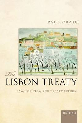 The Lisbon Treaty by Professor Paul Craig