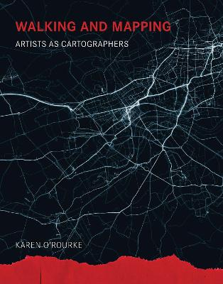 Walking and Mapping by Karen O'Rourke