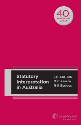 Statutory Interpretation in Australia, 8th edition (Hard cover) by D.C. Pearce