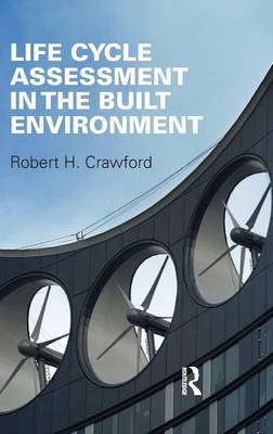 Life Cycle Assessment in the Built Environment book