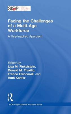 Facing the Challenges of a Multi-Age Workforce by Lisa M. Finkelstein