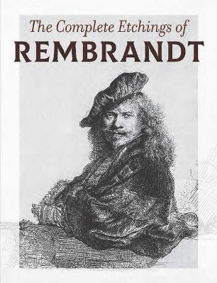 Complete Etchings of Rembrandt by Rembrandt
