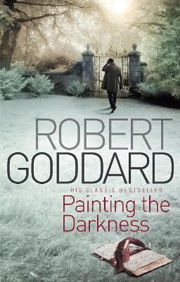 Painting The Darkness by Robert Goddard