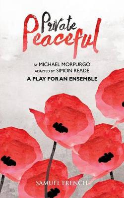 Private Peaceful - A Play for an Ensemble book