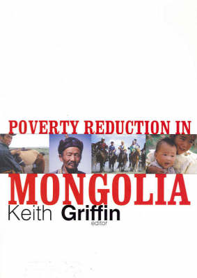 Poverty Reduction in Mongolia by Keith Griffin