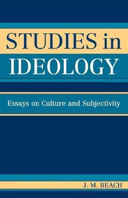 Studies in Ideology by J. M. Beach