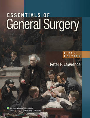 Essentials of General Surgery by Peter F. Lawrence