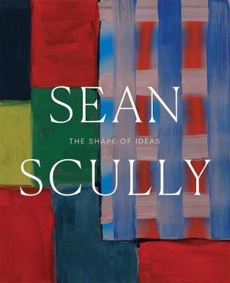 Sean Scully - The Shape of Ideas book