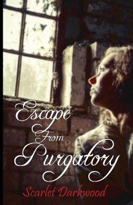 Escape from Purgatory by Scarlet Darkwood