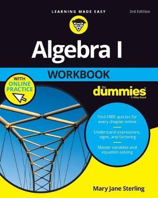 Algebra I Workbook for Dummies 3E with Online Practice book
