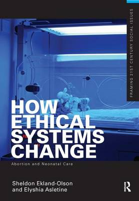 How Ethical Systems Change: Abortion and Neonatal Care book