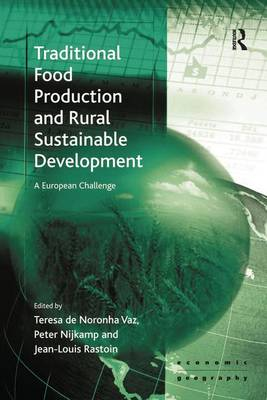 Traditional Food Production and Rural Sustainable Development by Teresa de Noronha Vaz