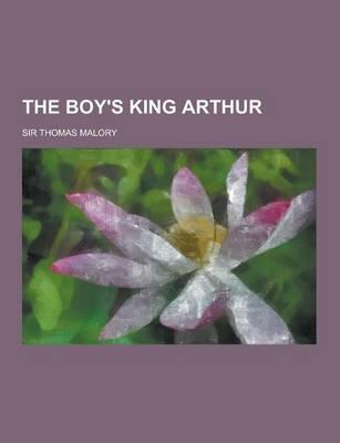 The Boy's King Arthur by Sir Thomas Malory