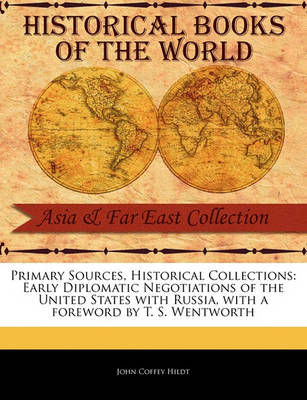 Early Diplomatic Negotiations of the United States with Russia book