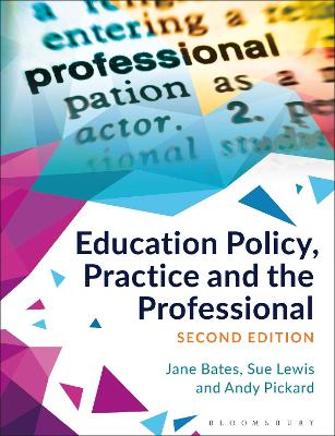 Education Policy, Practice and the Professional by Jane Bates