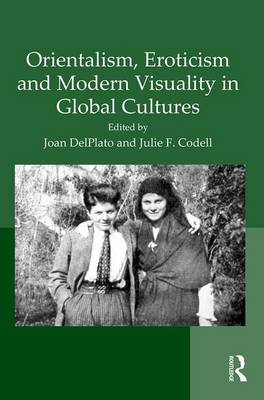 Orientalism, Eroticism and Modern Visuality in Global Cultures book