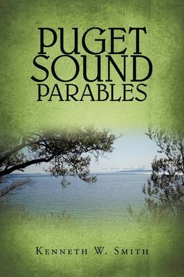 Puget Sound Parables by W. Smith
