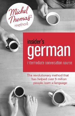 Insider's German Intermediate Conversation Course (Learn German with the Michel Thomas Method): Book, Audio and Interactive Practice by Marion O'Dowd