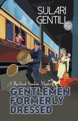 Gentlemen Formerly Dressed by Sulari Gentill