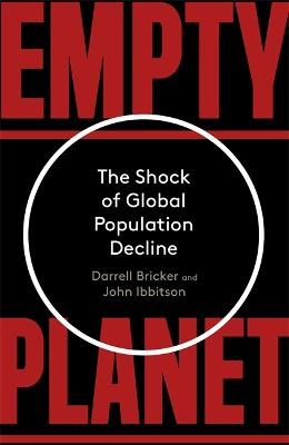 Empty Planet: The Shock of Global Population Decline by Darrell Bricker