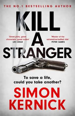 Kill A Stranger: the twisting new thriller from the number one bestseller by Simon Kernick
