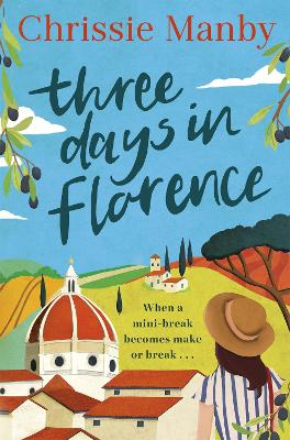 Three Days in Florence: perfect escapism with a holiday romance by Chrissie Manby