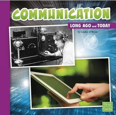 Communication Long Ago and Today by Lindsy Jo O'Brien