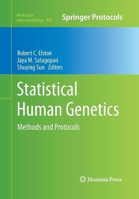 Statistical Human Genetics by Robert C. Elston