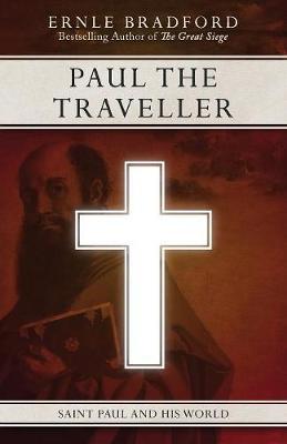 Paul the Traveller by Ernle Bradford