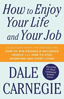 How to Enjoy Your Life and Your Job book