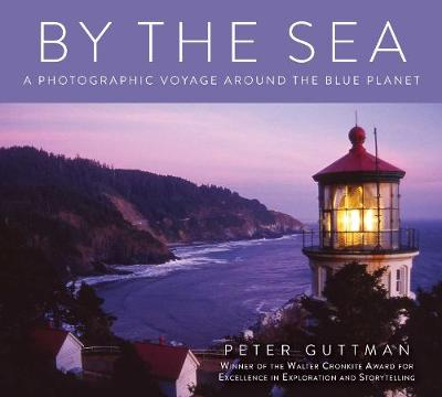 By the Sea: A Photographic Voyage Around the Blue Planet book