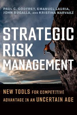 Strategic Risk Management: New Tools for Competitive Advantage in an Uncertain Age book