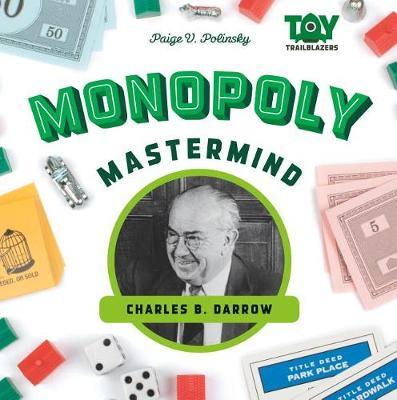 Monopoly MasterMind: Charles B. Darrow by Paige V Polinsky