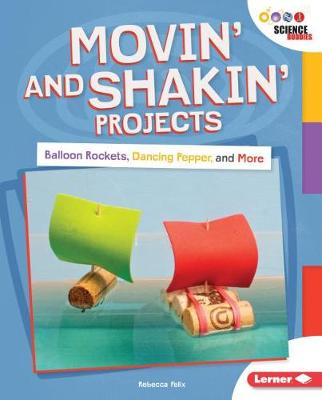 Movin'and Shakin'Projects: Balloon Rockets, Dancing Pepper and more by Rebecca Felix
