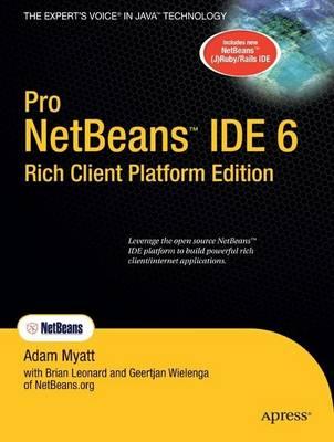 Pro Netbeans IDE 6 Rich Client Platform Edition by Adam Myatt