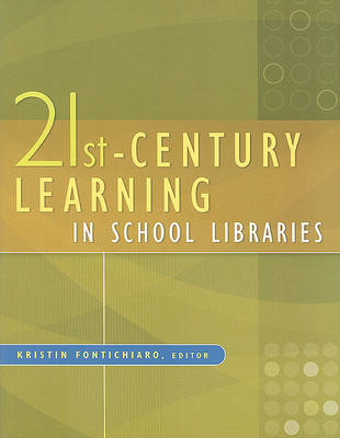21st-Century Learning in School Libraries by Kristin Fontichiaro